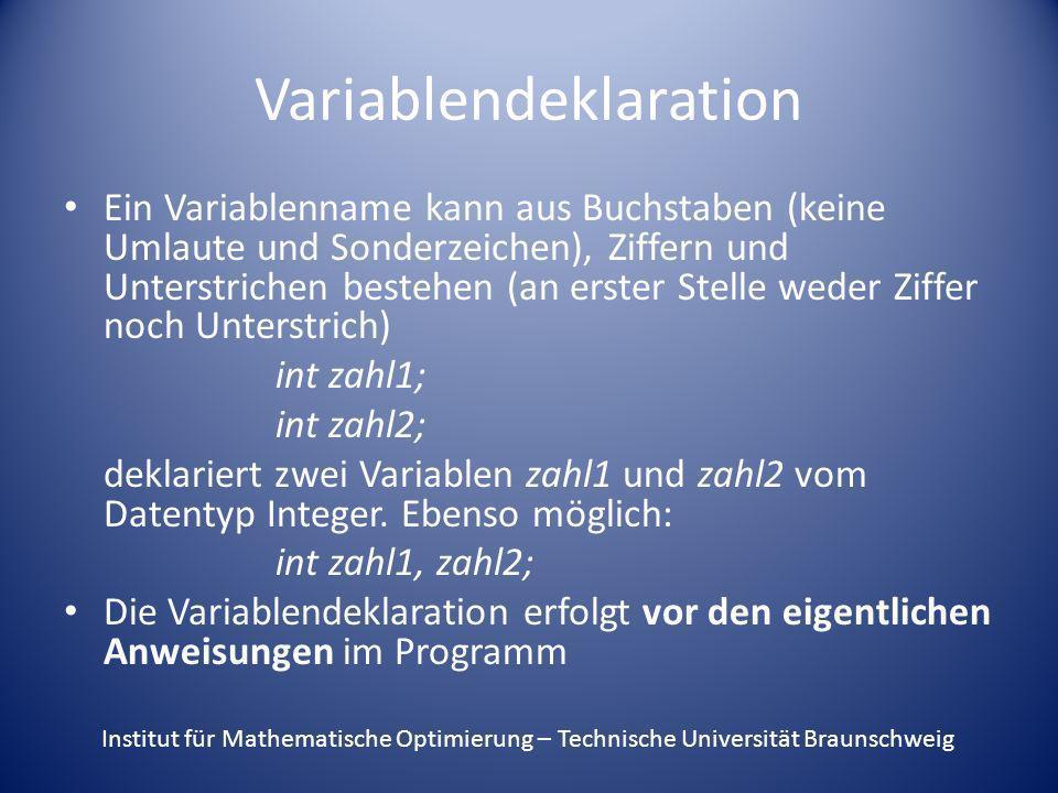 Variablendeklaration Ein Variablenname kann aus Buchstaben (keine Umlaute und Sonderzeichen), Ziffern und Unterstrichen bestehen (an erster Stelle wed