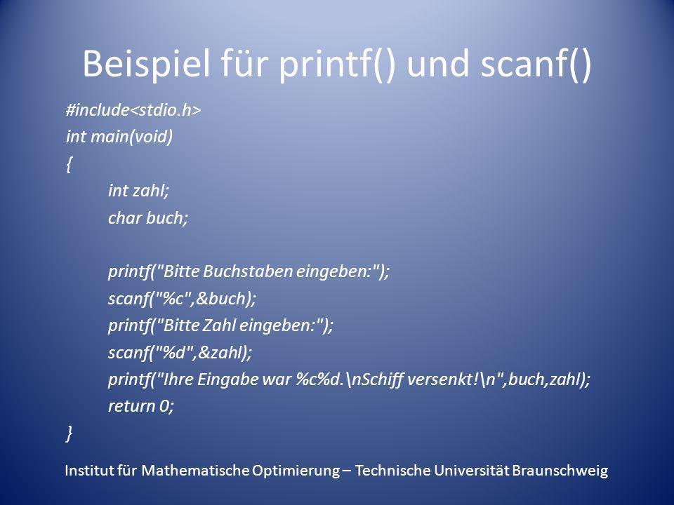 Beispiel für printf() und scanf() #include int main(void) { int zahl; char buch; printf(