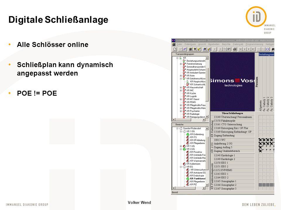 Volker Wend Alle Schlösser online Schließplan kann dynamisch angepasst werden POE != POE Digitale Schließanlage