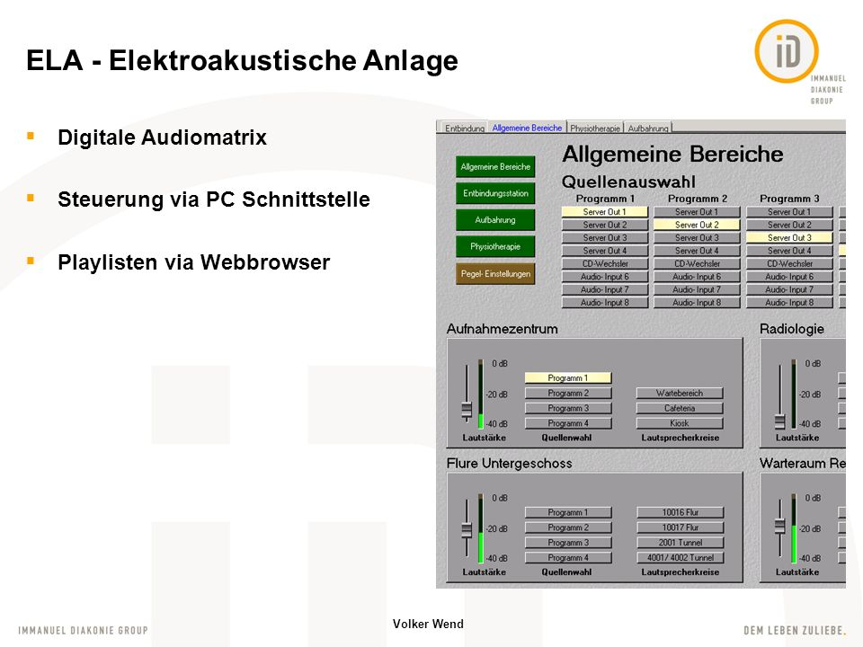 Volker Wend ELA - Elektroakustische Anlage Digitale Audiomatrix Steuerung via PC Schnittstelle Playlisten via Webbrowser