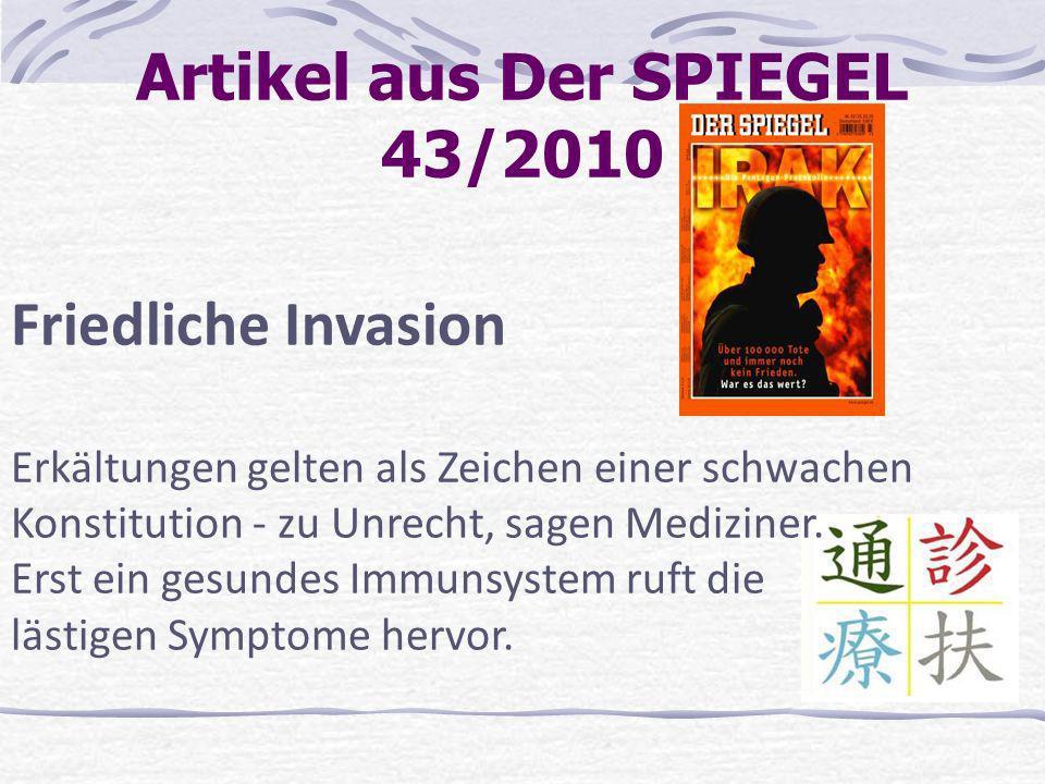 Artikel aus Der SPIEGEL 43/2010 Friedliche Invasion Erkältungen gelten als Zeichen einer schwachen Konstitution - zu Unrecht, sagen Mediziner. Erst ei