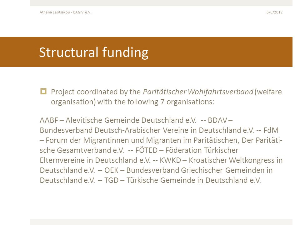 Structural funding Project coordinated by the Paritätischer Wohlfahrtsverband (welfare organisation) with the following 7 organisations: AABF – Alevit