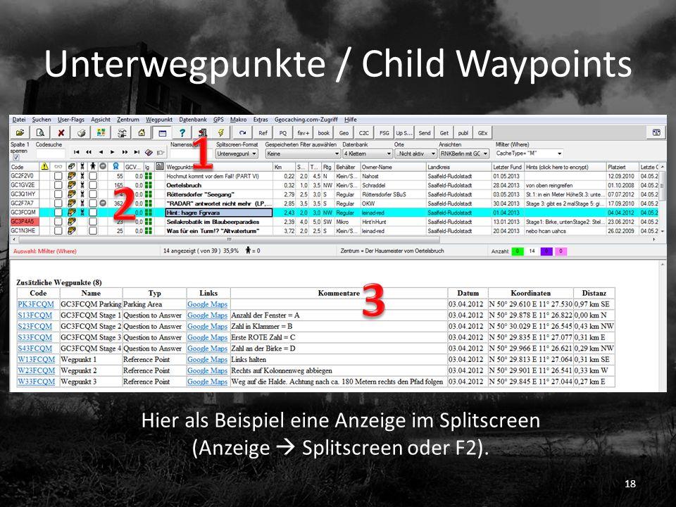 Unterwegpunkte / Child Waypoints 18 Hier als Beispiel eine Anzeige im Splitscreen (Anzeige Splitscreen oder F2).