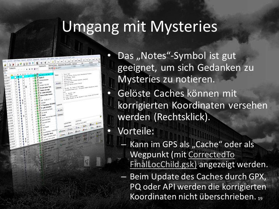 Umgang mit Mysteries Das Notes-Symbol ist gut geeignet, um sich Gedanken zu Mysteries zu notieren. Gelöste Caches können mit korrigierten Koordinaten