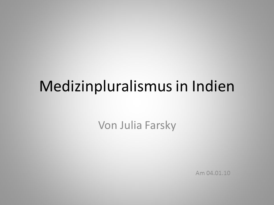 Medizinpluralismus in Indien Von Julia Farsky Am 04.01.10