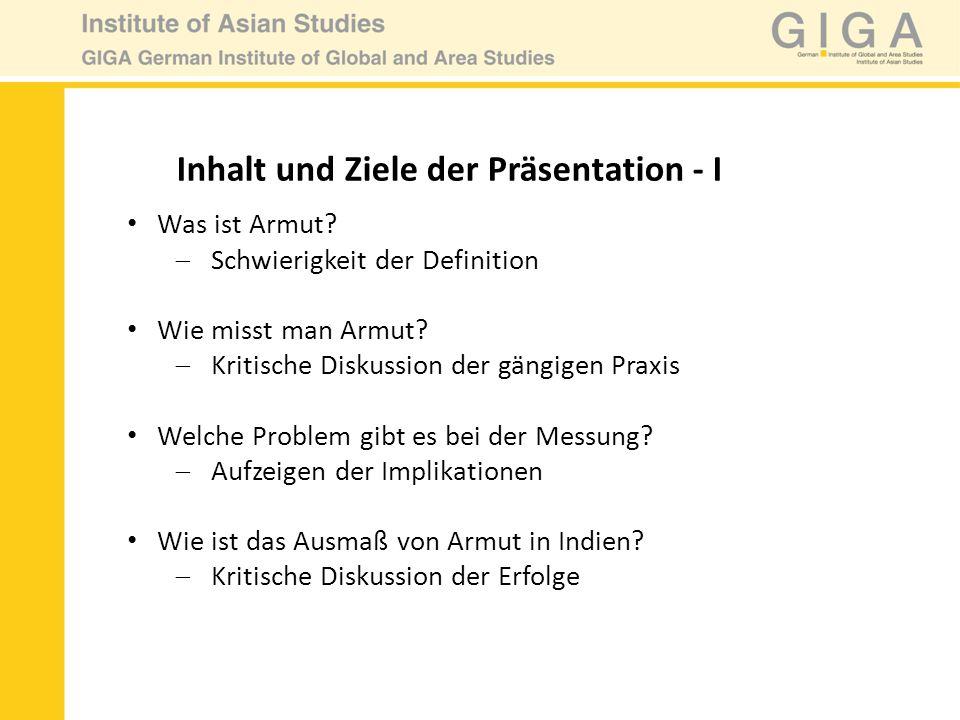Inhalt und Ziele der Präsentation - II Optionaler Teil / Exkurs (Diskussion?): -Wer sind die Armen -Warum sind Leute arm, bzw.