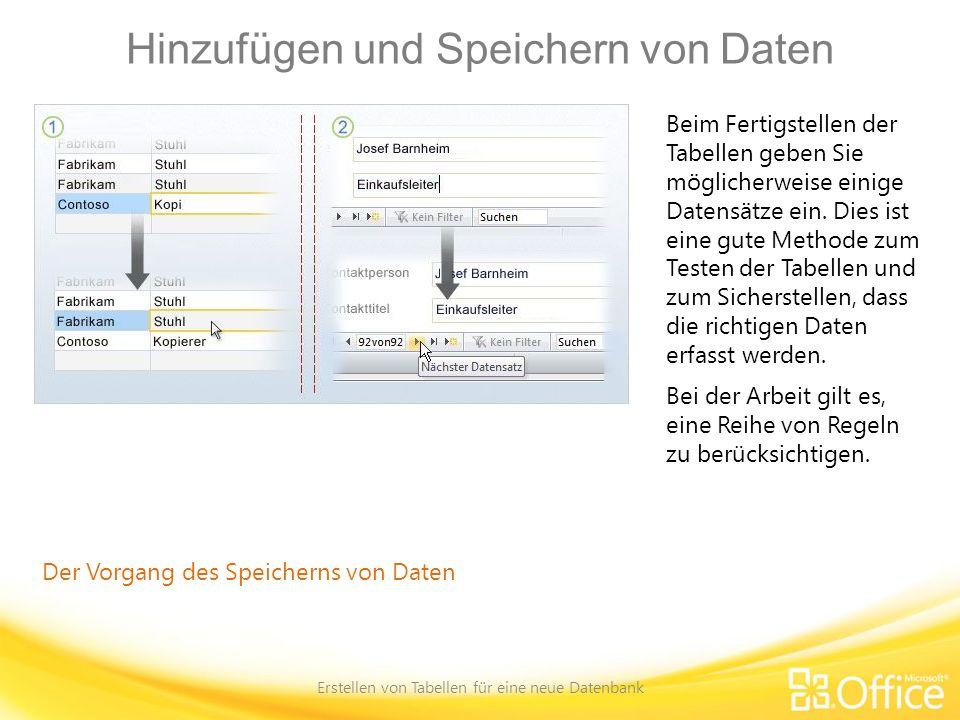 Hinzufügen und Speichern von Daten Erstellen von Tabellen für eine neue Datenbank Der Vorgang des Speicherns von Daten Beim Fertigstellen der Tabellen