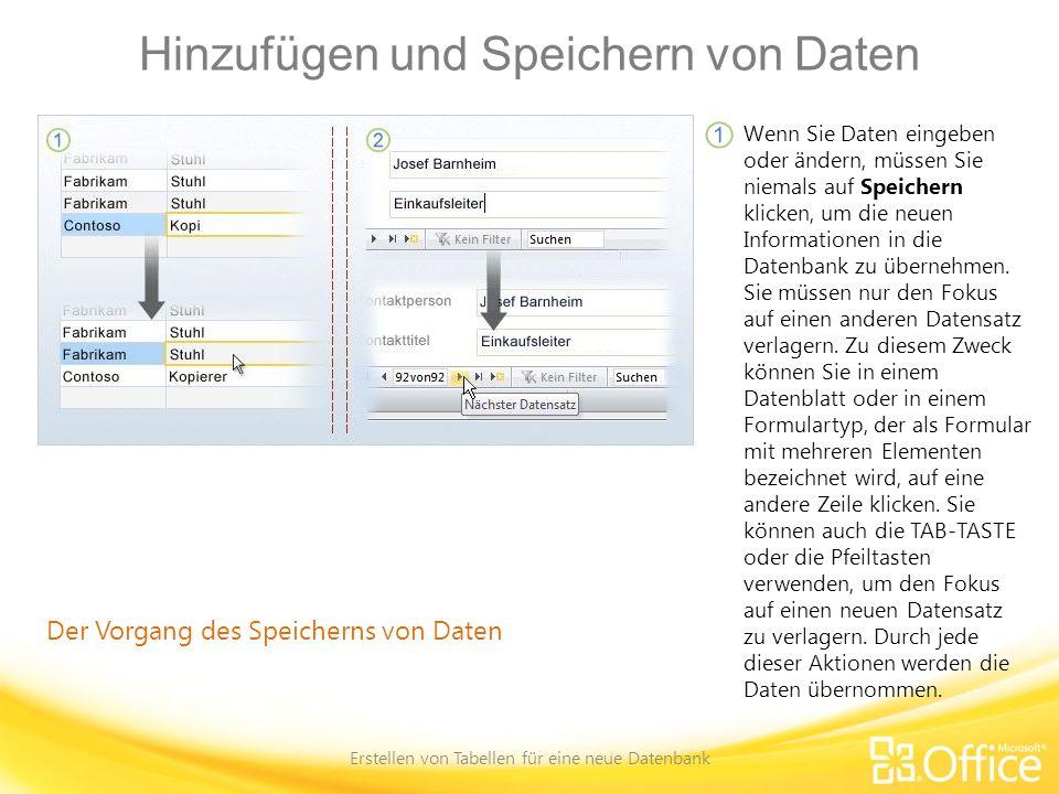 Hinzufügen und Speichern von Daten Erstellen von Tabellen für eine neue Datenbank Der Vorgang des Speicherns von Daten Wenn Sie Daten eingeben oder än