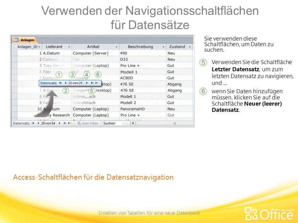 Verwenden der Navigationsschaltflächen für Datensätze Erstellen von Tabellen für eine neue Datenbank Access-Schaltflächen für die Datensatznavigation