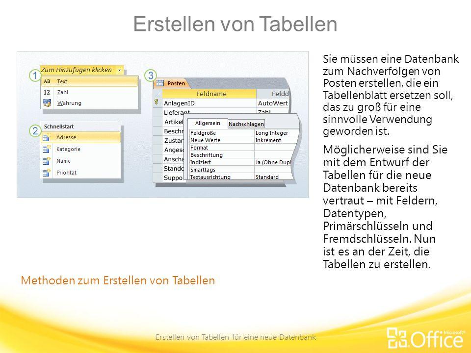 Erstellen von Tabellen Erstellen von Tabellen für eine neue Datenbank Methoden zum Erstellen von Tabellen Sie müssen eine Datenbank zum Nachverfolgen