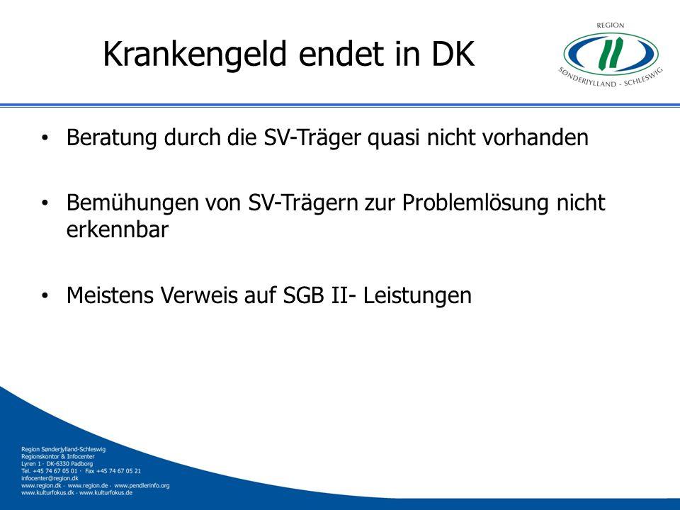 Krankengeld endet in DK Beratung durch die SV-Träger quasi nicht vorhanden Bemühungen von SV-Trägern zur Problemlösung nicht erkennbar Meistens Verwei