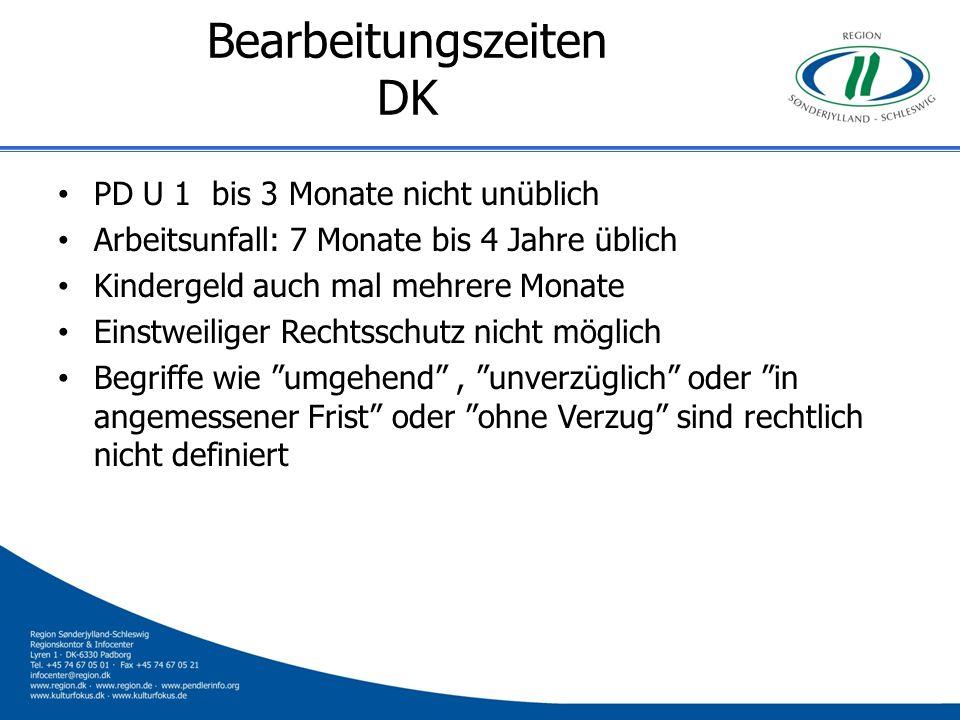 Bearbeitungszeiten DK PD U 1 bis 3 Monate nicht unüblich Arbeitsunfall: 7 Monate bis 4 Jahre üblich Kindergeld auch mal mehrere Monate Einstweiliger R