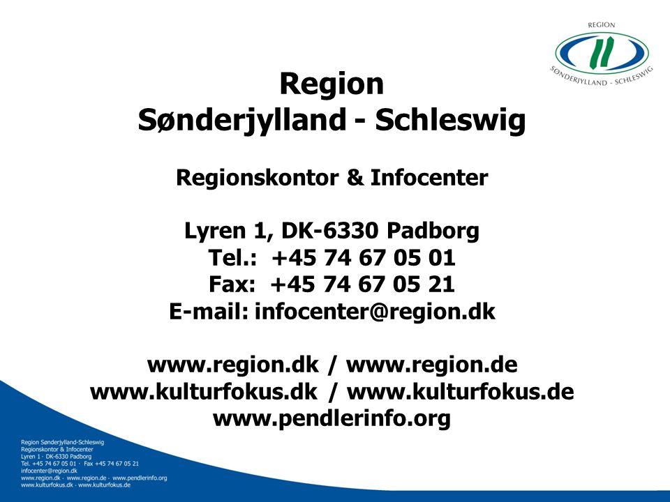 Region Sønderjylland - Schleswig Regionskontor & Infocenter Lyren 1, DK-6330 Padborg Tel.: +45 74 67 05 01 Fax: +45 74 67 05 21 E-mail: infocenter@reg