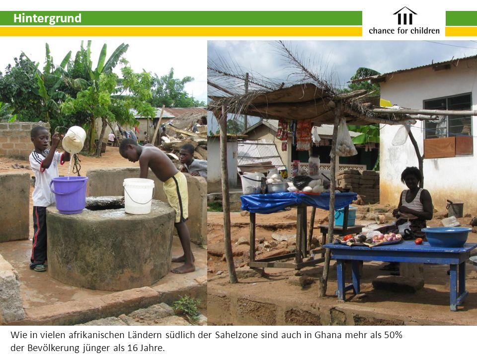 Wie in vielen afrikanischen Ländern südlich der Sahelzone sind auch in Ghana mehr als 50% der Bevölkerung jünger als 16 Jahre. Hintergrund