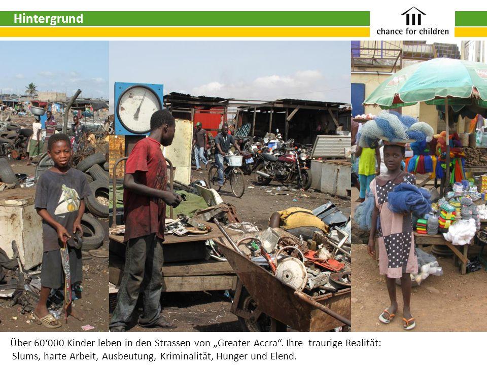 Über 60000 Kinder leben in den Strassen von Greater Accra. Ihre traurige Realität: Slums, harte Arbeit, Ausbeutung, Kriminalität, Hunger und Elend. Hi