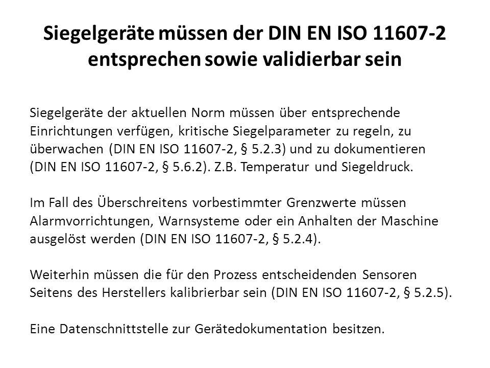 Siegelgeräte müssen der DIN EN ISO 11607-2 entsprechen sowie validierbar sein Siegelgeräte der aktuellen Norm müssen über entsprechende Einrichtungen