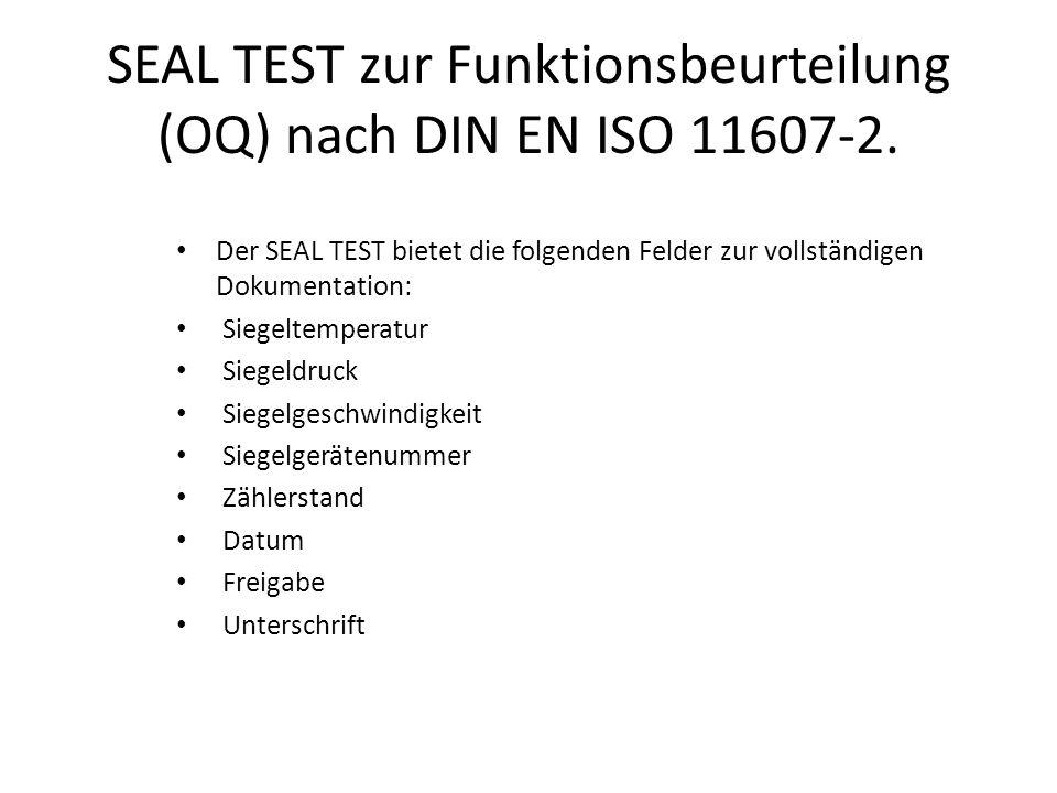 SEAL TEST zur Funktionsbeurteilung (OQ) nach DIN EN ISO 11607-2. Der SEAL TEST bietet die folgenden Felder zur vollständigen Dokumentation: Siegeltemp