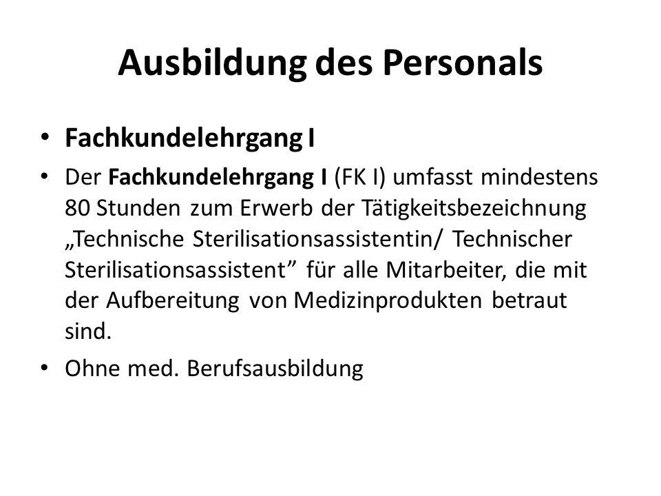 Ausbildung des Personals Fachkundelehrgang I Der Fachkundelehrgang I (FK I) umfasst mindestens 80 Stunden zum Erwerb der Tätigkeitsbezeichnung Technis