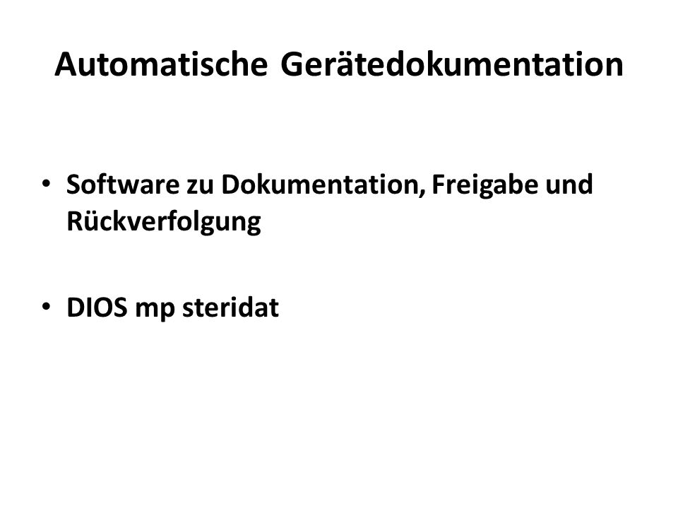 Automatische Gerätedokumentation Software zu Dokumentation, Freigabe und Rückverfolgung DIOS mp steridat