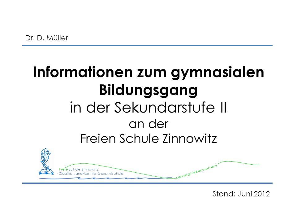 Informationen zum gymnasialen Bildungsgang in der Sekundarstufe II an der Freien Schule Zinnowitz Freie Schule Zinnowitz Staatlich anerkannte Gesamtsc