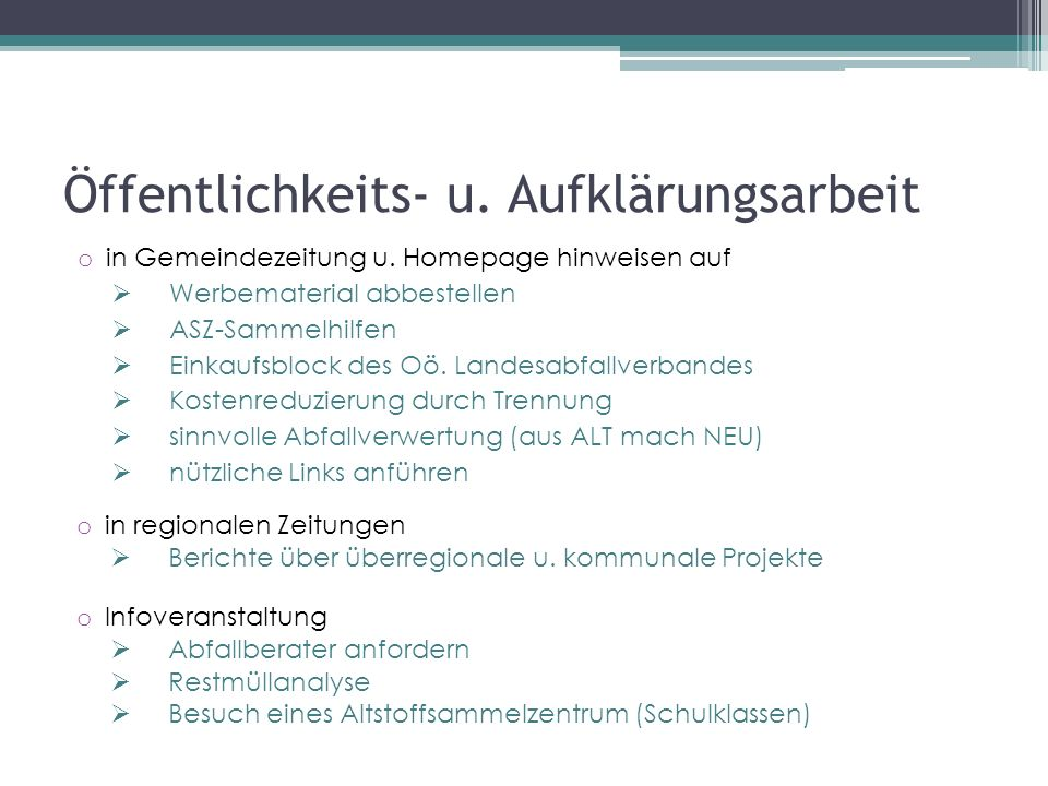 Öffentlichkeits- u. Aufklärungsarbeit o in Gemeindezeitung u.