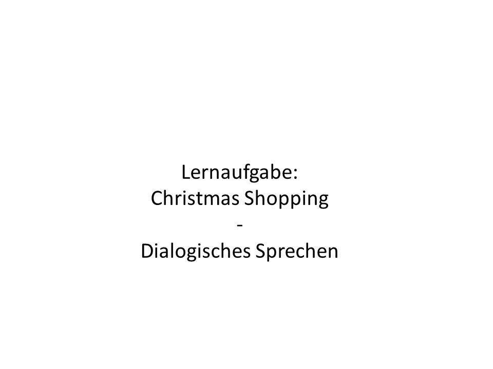 Lernaufgabe: Christmas Shopping - Dialogisches Sprechen
