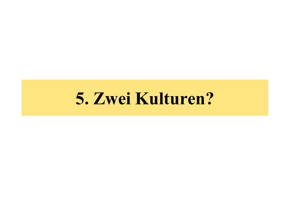 5. Zwei Kulturen?