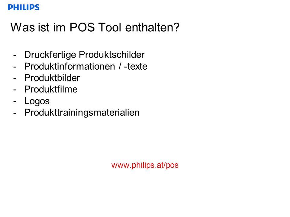 Was ist im POS Tool enthalten? -Druckfertige Produktschilder -Produktinformationen / -texte -Produktbilder -Produktfilme -Logos -Produkttrainingsmater