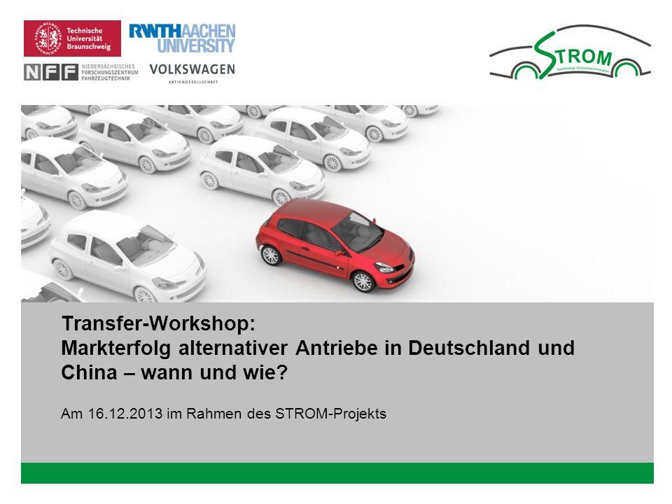 Platzhalter für Bild, Bild auf Titelfolie hinter das Logo einsetzen Transfer-Workshop: Markterfolg alternativer Antriebe in Deutschland und China – wa