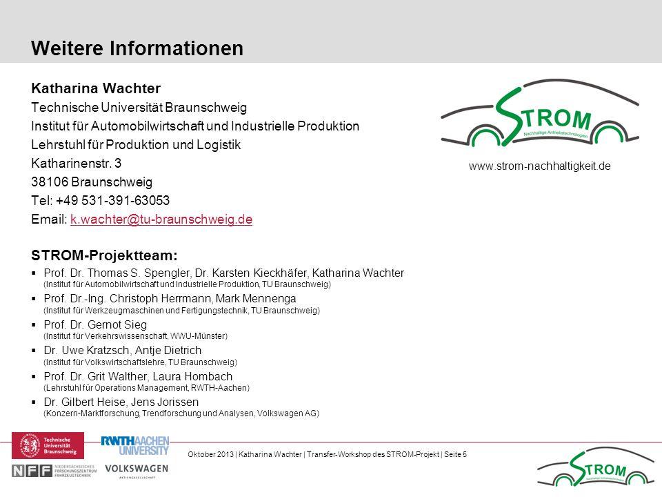 Oktober 2013 | Katharina Wachter | Transfer-Workshop des STROM-Projekt | Seite 5 Weitere Informationen Katharina Wachter Technische Universität Brauns