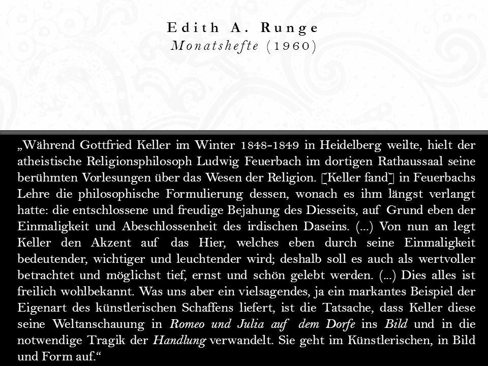 Edith A. Runge Monatshefte (1960) Während Gottfried Keller im Winter 1848-1849 in Heidelberg weilte, hielt der atheistische Religionsphilosoph Ludwig
