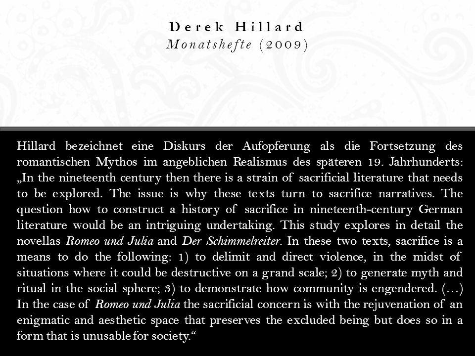 Derek Hillard Monatshefte (2009) Hillard bezeichnet eine Diskurs der Aufopferung als die Fortsetzung des romantischen Mythos im angeblichen Realismus