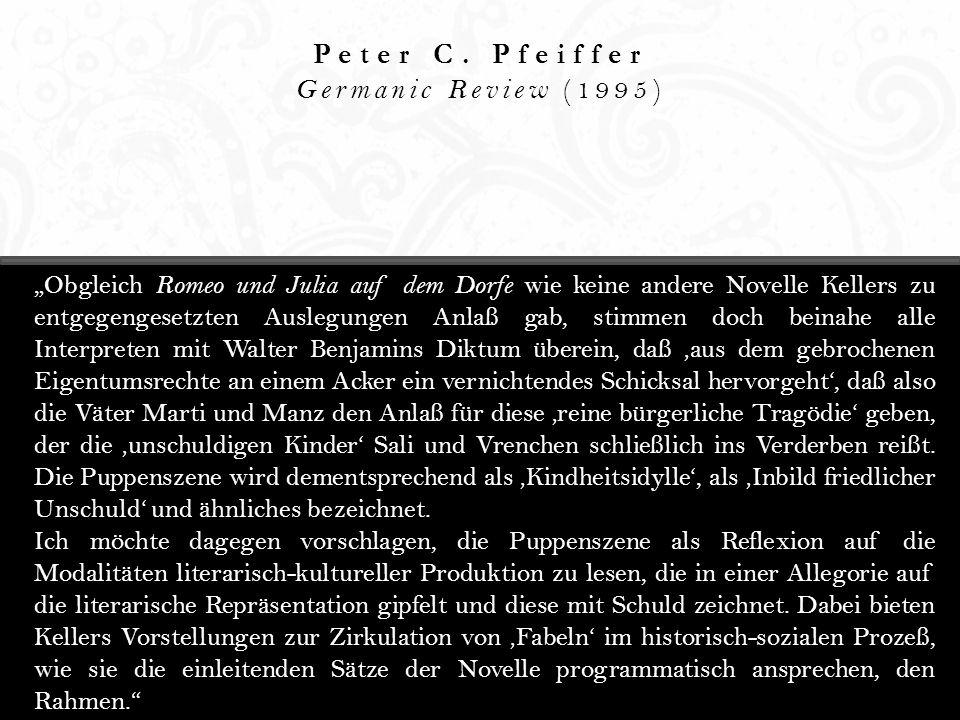 Peter C. Pfeiffer Germanic Review (1995) Obgleich Romeo und Julia auf dem Dorfe wie keine andere Novelle Kellers zu entgegengesetzten Auslegungen Anla