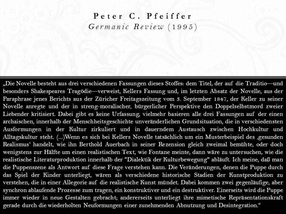 Peter C. Pfeiffer Germanic Review (1995) Die Novelle besteht aus drei verschiedenen Fassungen dieses Stoffes: dem Titel, der auf die Traditiound beson