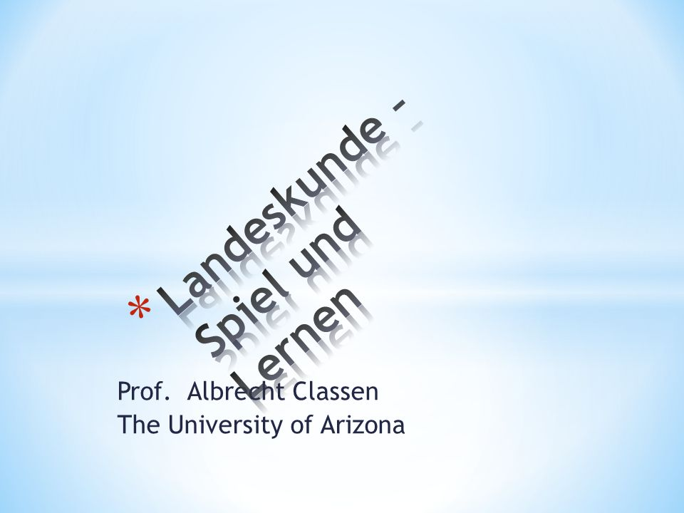 Prof. Albrecht Classen The University of Arizona