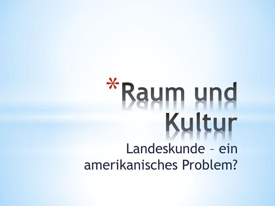 Landeskunde – ein amerikanisches Problem?