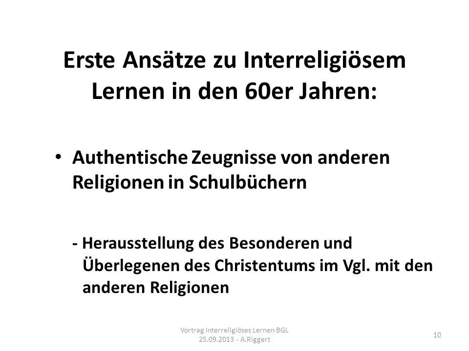 Erste Ansätze zu Interreligiösem Lernen in den 60er Jahren: Authentische Zeugnisse von anderen Religionen in Schulbüchern - Herausstellung des Besonderen und Überlegenen des Christentums im Vgl.
