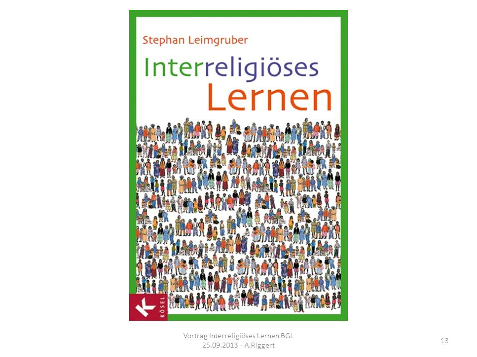 Vortrag Interreligiöses Lernen BGL 25.09.2013 - A.Riggert 13