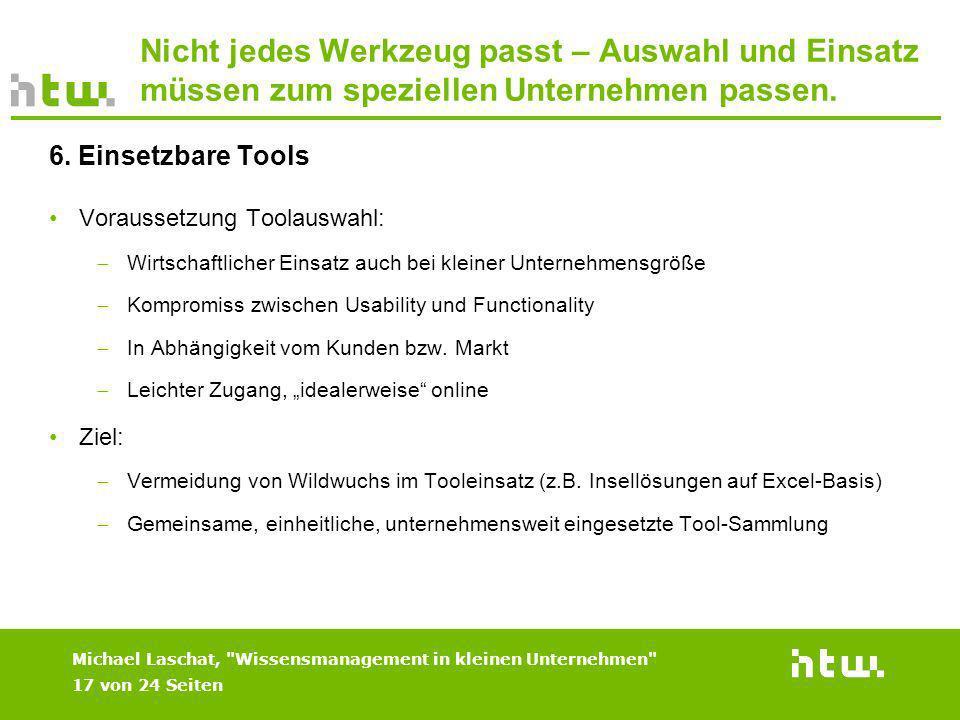 Nicht jedes Werkzeug passt – Auswahl und Einsatz müssen zum speziellen Unternehmen passen. Voraussetzung Toolauswahl: Wirtschaftlicher Einsatz auch be