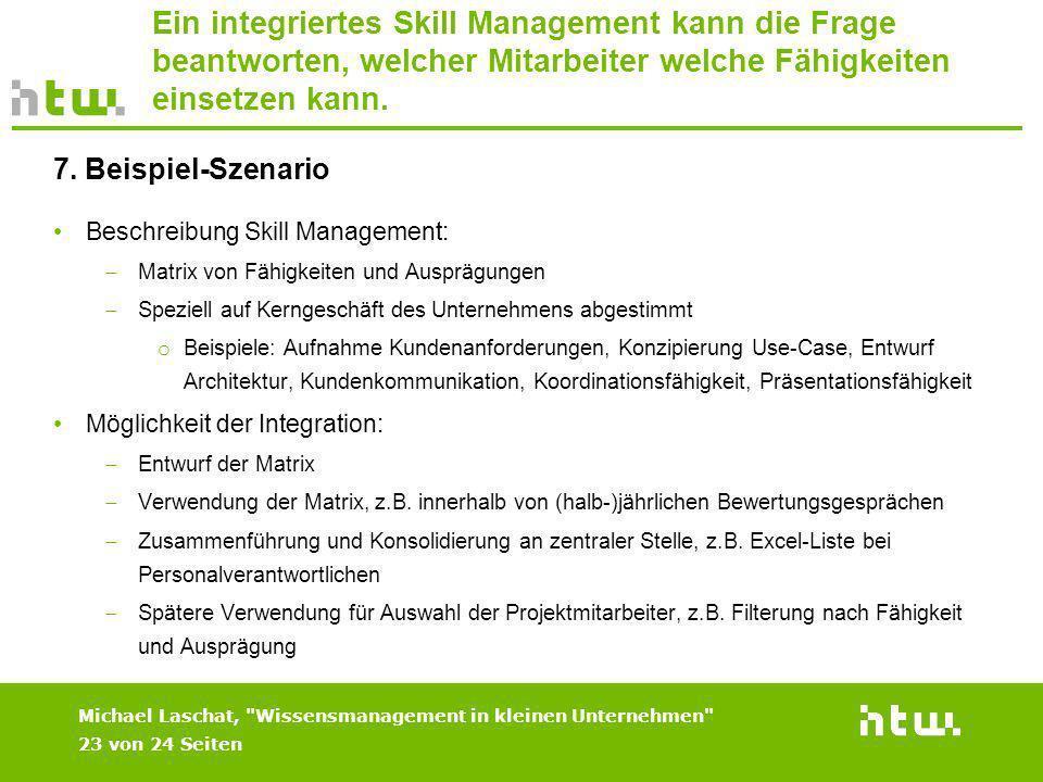 Ein integriertes Skill Management kann die Frage beantworten, welcher Mitarbeiter welche Fähigkeiten einsetzen kann. Beschreibung Skill Management: Ma