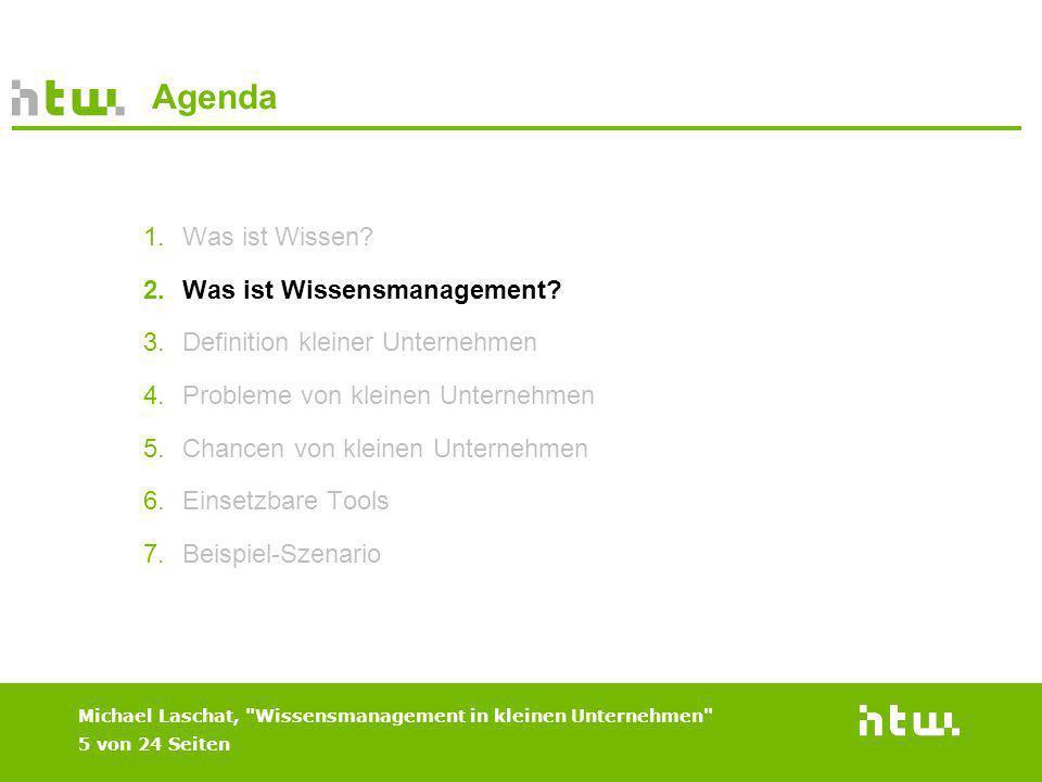 Agenda 1.Was ist Wissen? 2.Was ist Wissensmanagement? 3.Definition kleiner Unternehmen 4.Probleme von kleinen Unternehmen 5.Chancen von kleinen Untern