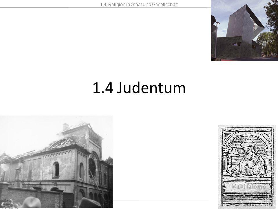1.4 Religion in Staat und Gesellschaft Mannschaft2 Stunden 1.4 Judentum ab dem 4.