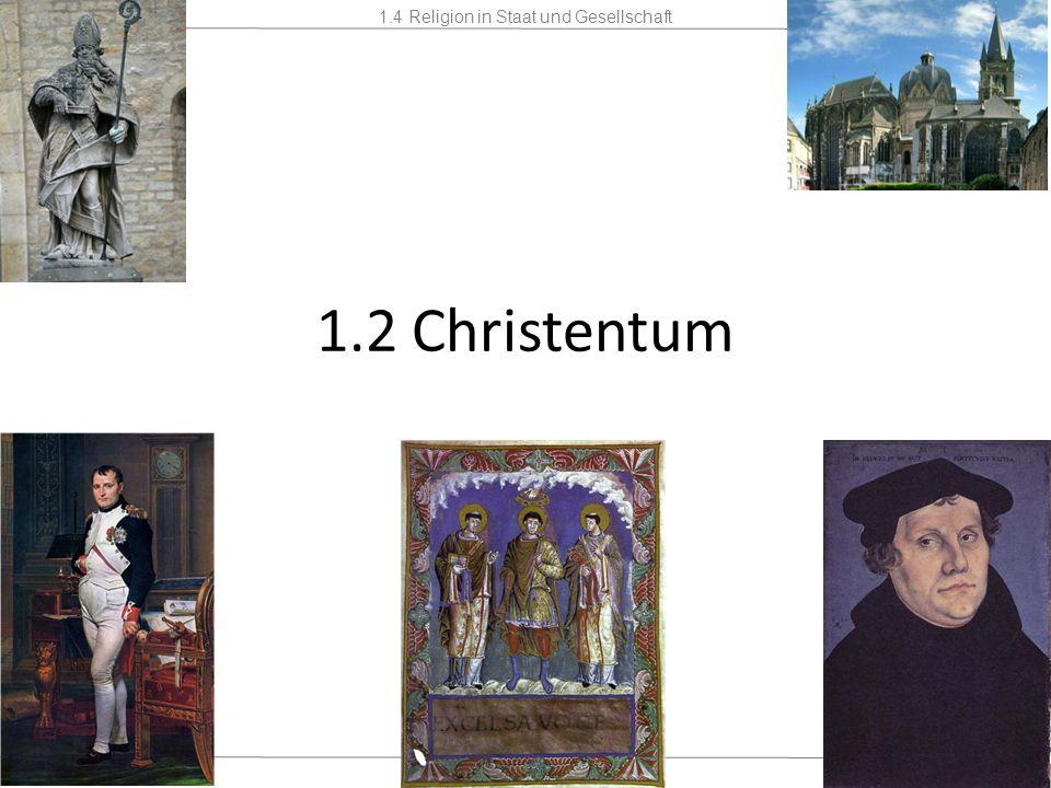 1.4 Religion in Staat und Gesellschaft Mannschaft2 Stunden 1.2 Christentum