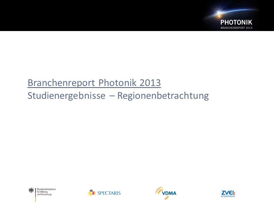 Branchenreport Photonik 2013 Studienergebnisse – Regionenbetrachtung