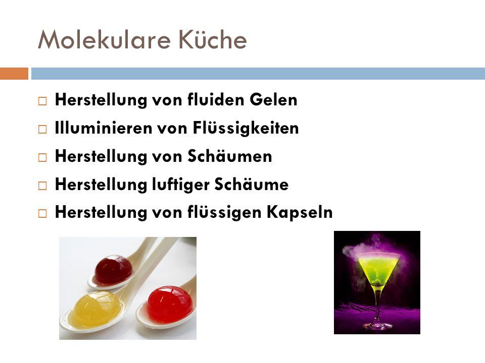 Molekulare Küche Herstellung von fluiden Gelen Illuminieren von Flüssigkeiten Herstellung von Schäumen Herstellung luftiger Schäume Herstellung von fl