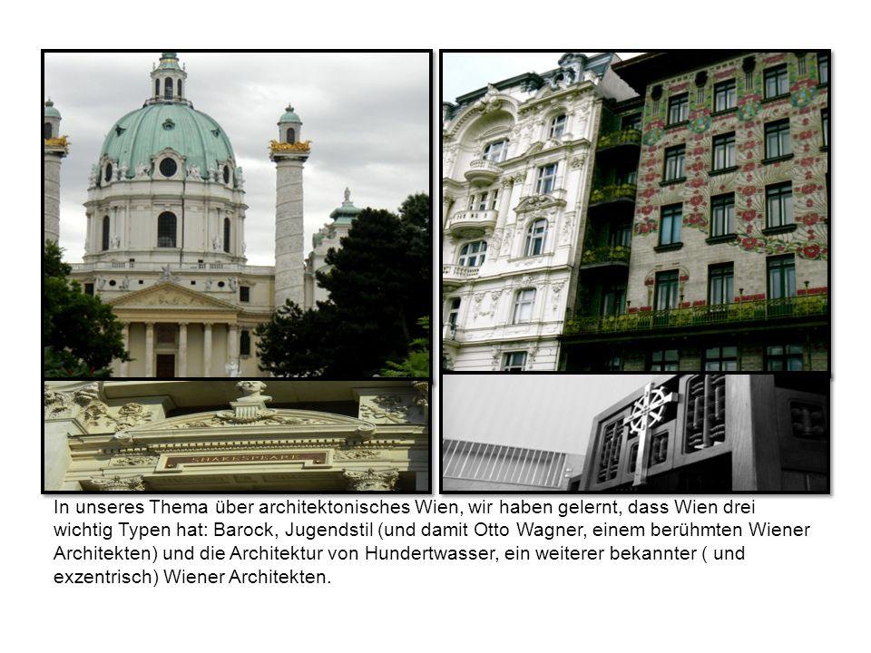 In unseres Thema über architektonisches Wien, wir haben gelernt, dass Wien drei wichtig Typen hat: Barock, Jugendstil (und damit Otto Wagner, einem berühmten Wiener Architekten) und die Architektur von Hundertwasser, ein weiterer bekannter ( und exzentrisch) Wiener Architekten.