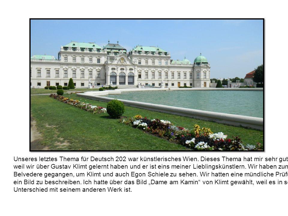 Unseres letztes Thema für Deutsch 202 war künstlerisches Wien.