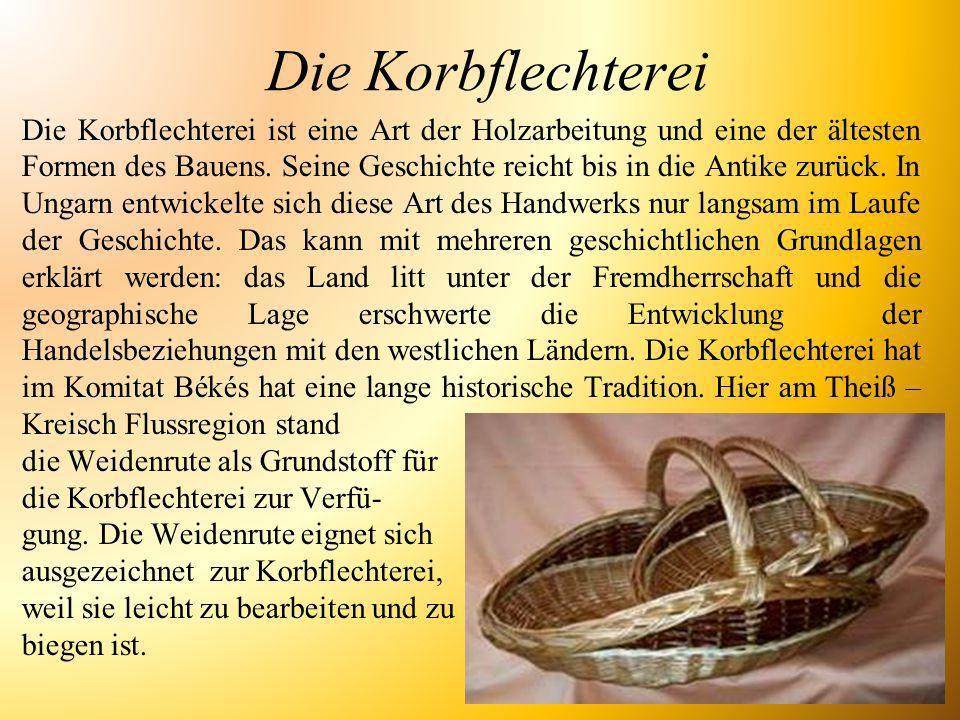 Die Korbflechterei Die Korbflechterei ist eine Art der Holzarbeitung und eine der ältesten Formen des Bauens. Seine Geschichte reicht bis in die Antik
