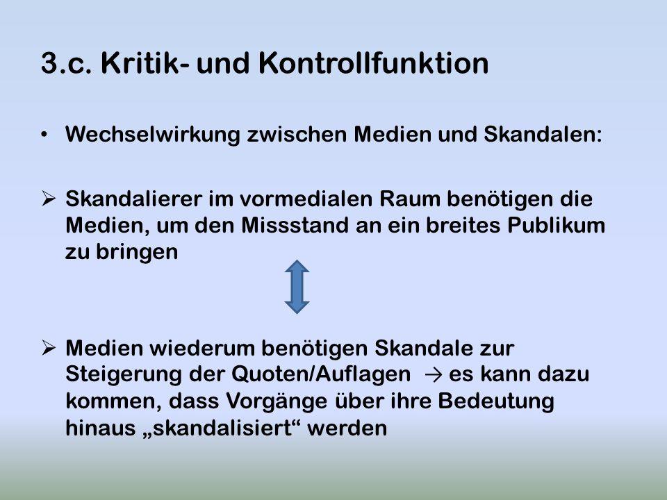 3.c. Kritik- und Kontrollfunktion Wechselwirkung zwischen Medien und Skandalen: Skandalierer im vormedialen Raum benötigen die Medien, um den Missstan
