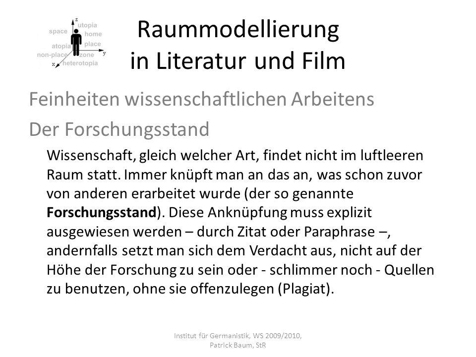 Raummodellierung in Literatur und Film Feinheiten wissenschaftlichen Arbeitens Der Forschungsstand Wissenschaft, gleich welcher Art, findet nicht im l